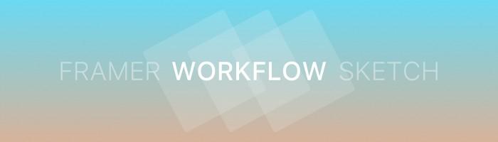 framer-sketch-intentional-workflow